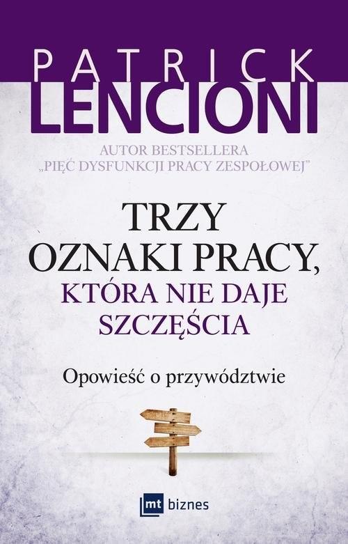 okładka Trzy oznaki pracy, która nie daje szczęścia Opowieść o przywództwie, Książka | Patrick Lencioni