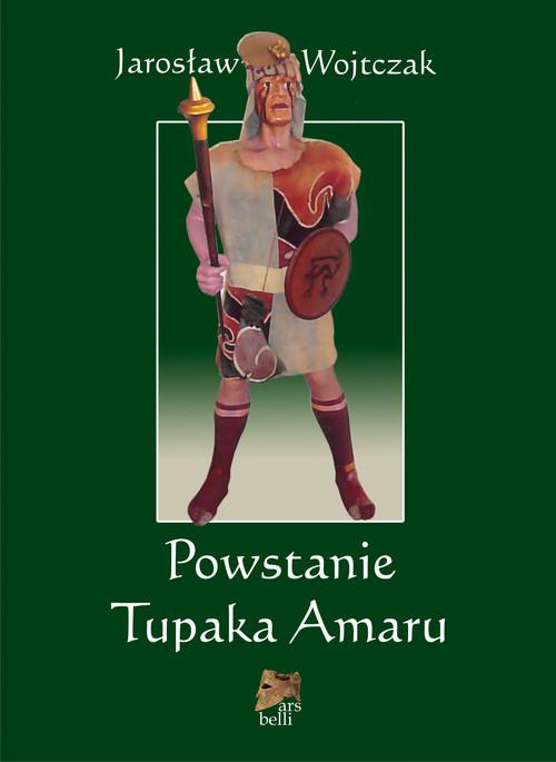 okładka Powstanie Tupaka Amaru, Książka   Wojtczak Jarosław