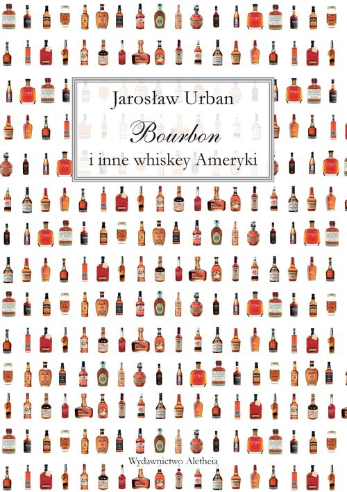 okładka Bourbon i inne whiskey Ameryki, Książka | Urban Jarosław