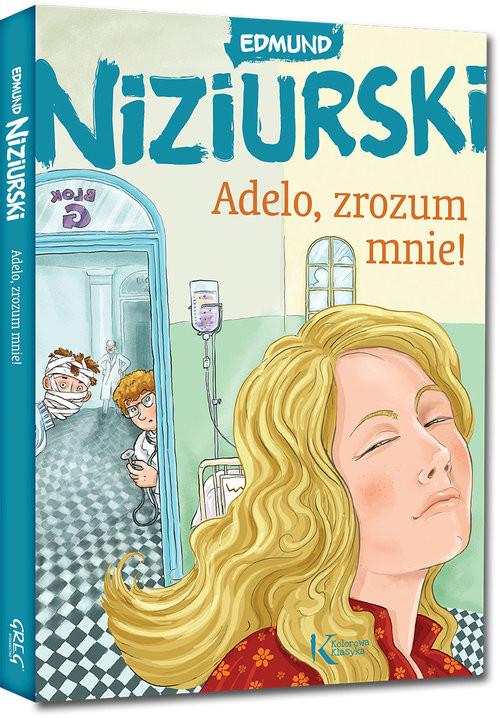 okładka Adelo zrozum mnie!, Książka | Niziurski Edmund