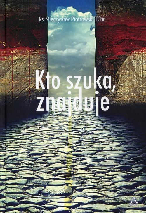 okładka Kto szuka, znajduje, Książka   Piotrowski Mieczysław