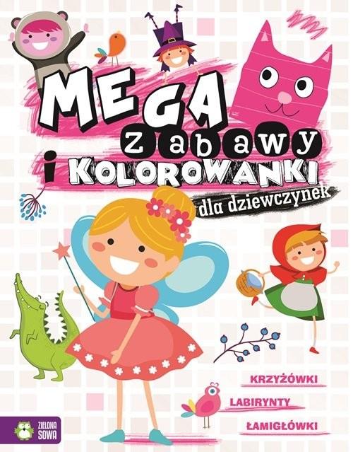 okładka Megazabawy i kolorowanki dla dziewczynek, Książka | Praca Zbiorowa