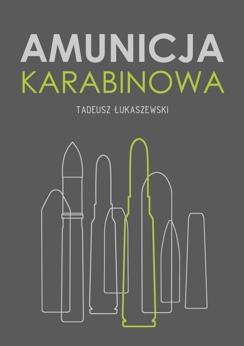 okładka Amunicja karabinowa, Książka | Łukaszewski Tadeusz