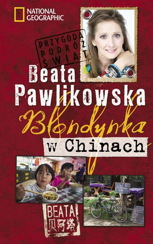 okładka Blondynka w Chinachksiążka      Beata Pawlikowska
