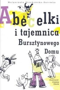 okładka Abecelki i tajemnica Bursztynowego Domu, Książka | Strękowska-Zaremba Małgorzata