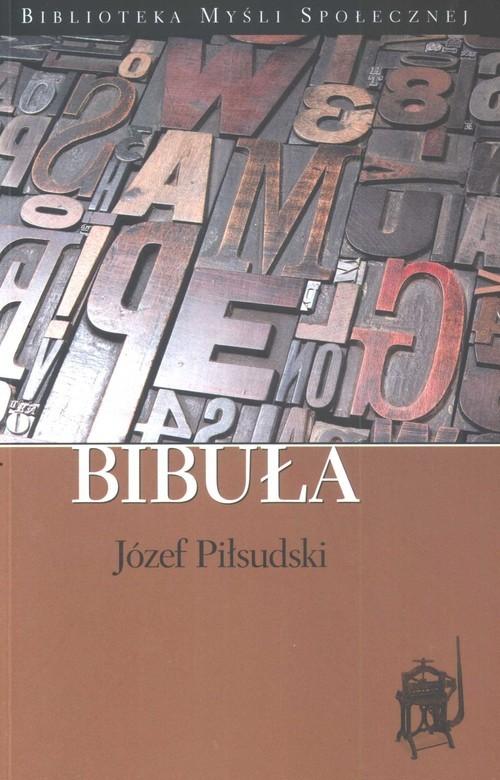 okładka Bibuła, Książka   Piłsudski Józef