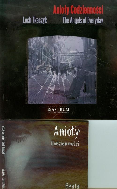okładka Anioły codzienności The Angels of Everyday +CD, Książka | Tkaczyk Lech