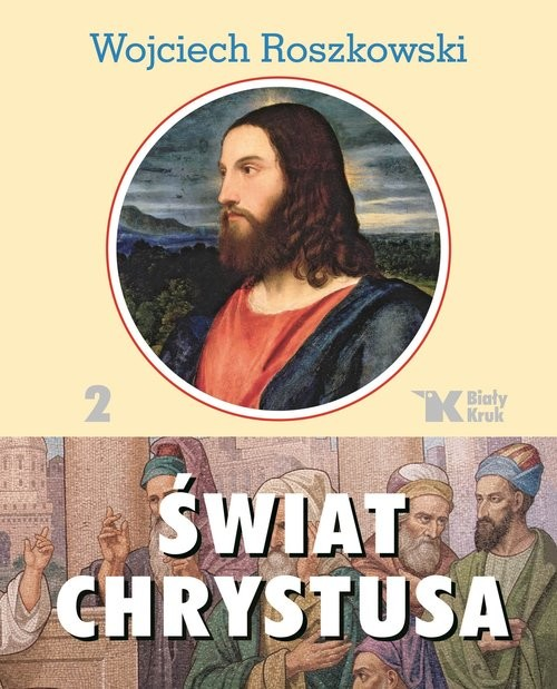 okładka Świat Chrystusa Tom 2, Książka | Wojciech  Roszkowski