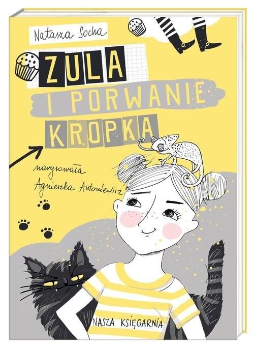 okładka Zula i porwanie Kropka, Książka | Socha Natasza
