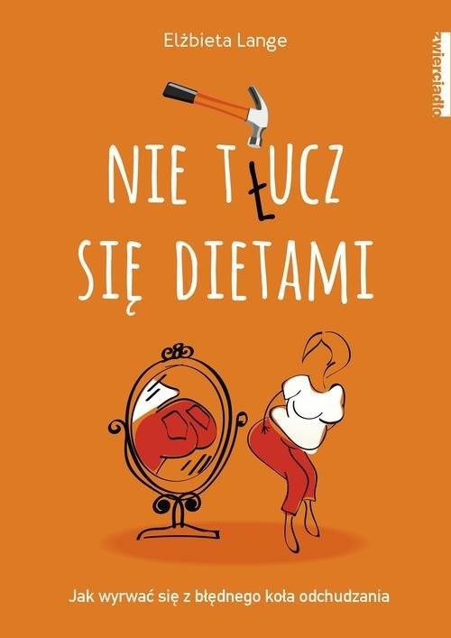 okładka Nie t(ł)ucz się dietami, Książka | Elżbieta  Lange
