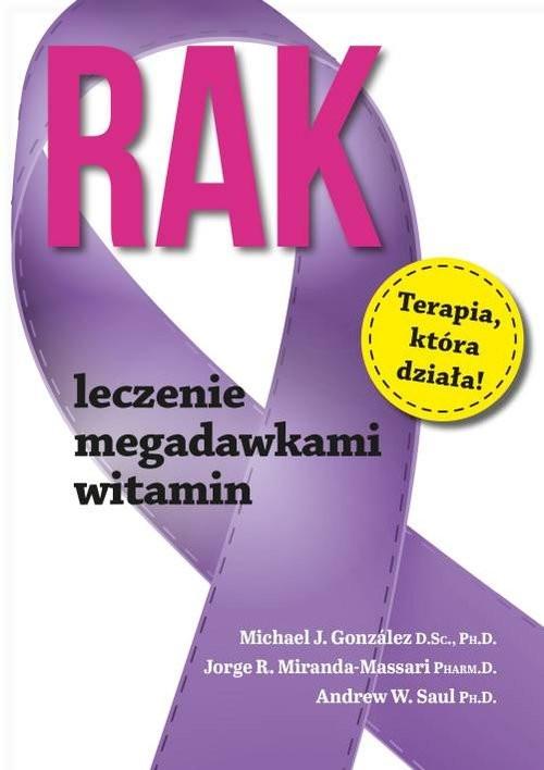 okładka Rak Leczenie megadawkami witamin, Książka | Michael J. Gonzalez, Jorge R. Miranda-Massari
