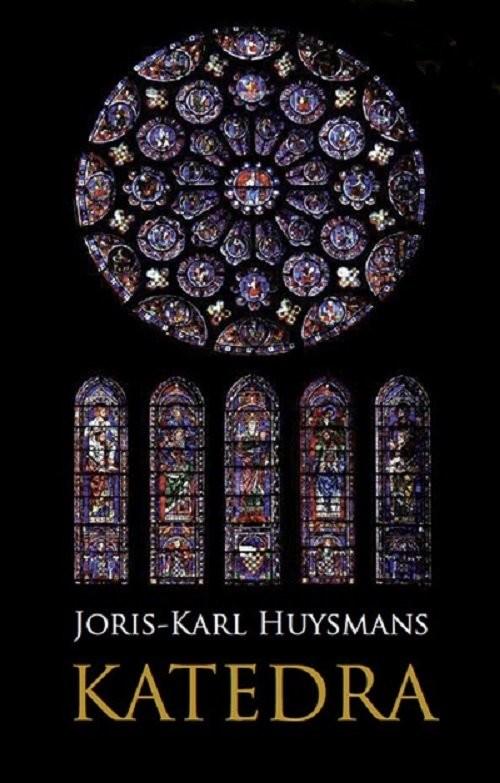 okładka Katedra, Książka | Huysmans Joris-Karl