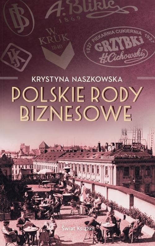 okładka Polskie rody biznesowe, Książka | Naszkowska Krystyna