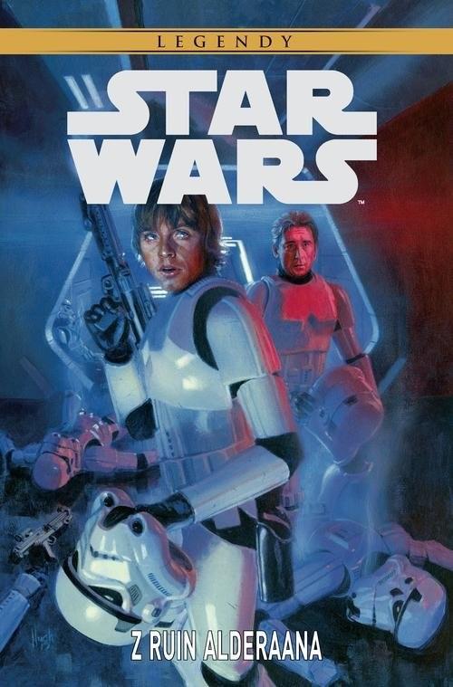 okładka Star Wars - Z ruin Alderaana Star Wars Legendy, Książka | Wood Brian