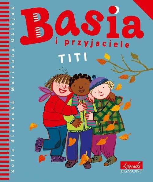 okładka Basia i przyjaciele Titiksiążka      Stanecka Zofia
