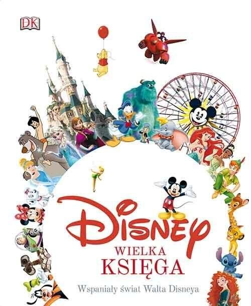 okładka Disney Wielka księga Wspaniały świat Walta Disneya, Książka   Fanning Jim