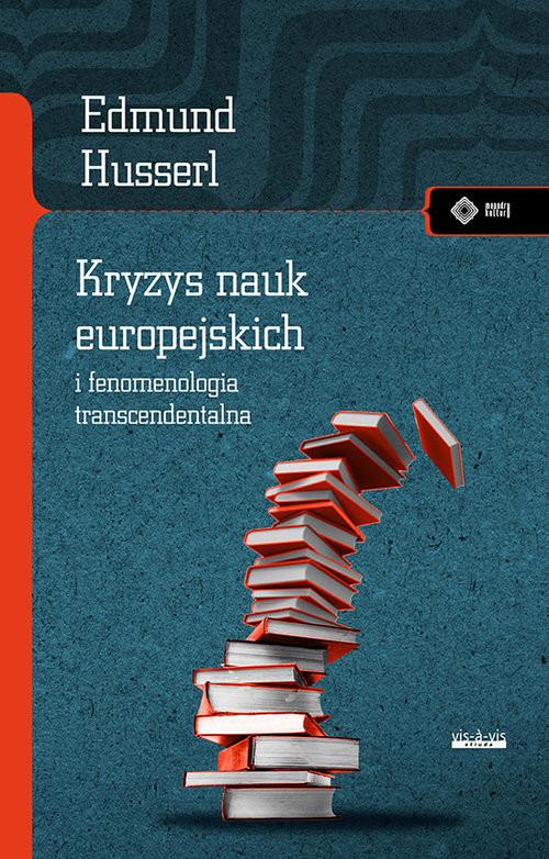 okładka Kryzys nauk europejskich i fenomenologia transcendentalna, Książka | Edmund  Husserl