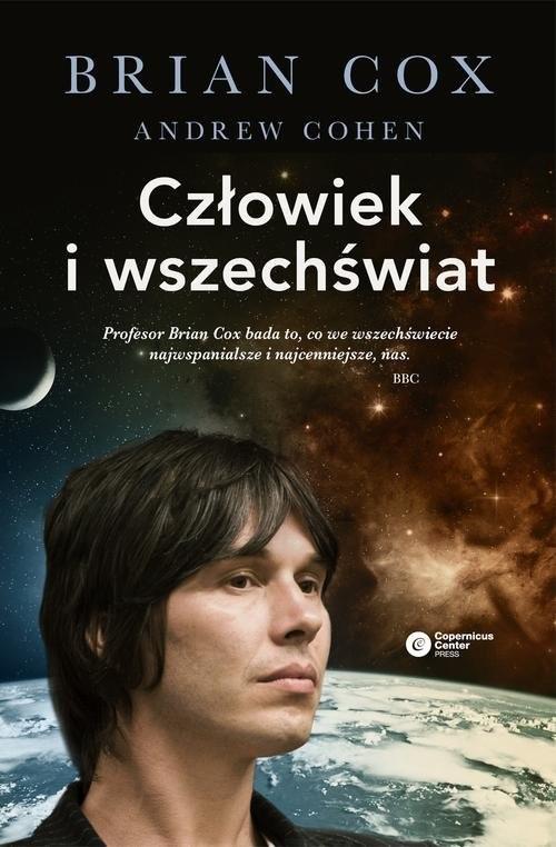 okładka Człowiek i wszechświat, Książka | Brian Cox, Andrew Cohen