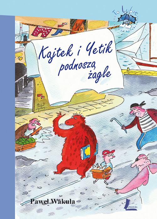 okładka Kajtek i Yetik podnoszą żagleksiążka |  | Paweł Wakuła