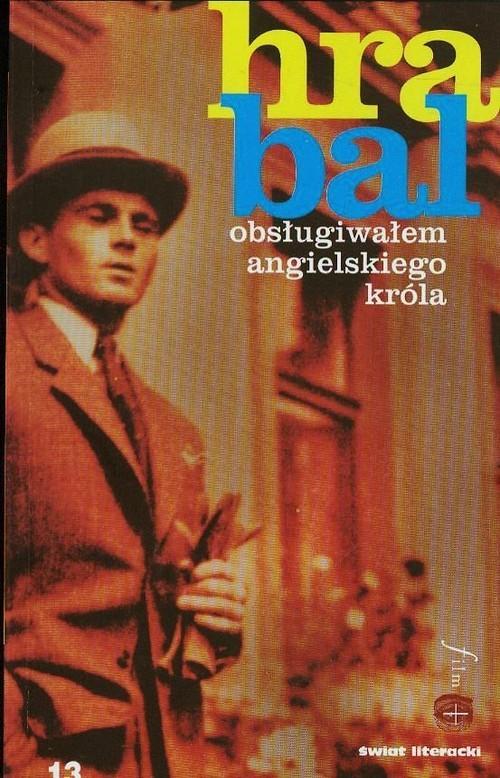 okładka Obsługiwałem angielskiego króla, Książka | Bohumil Hrabal