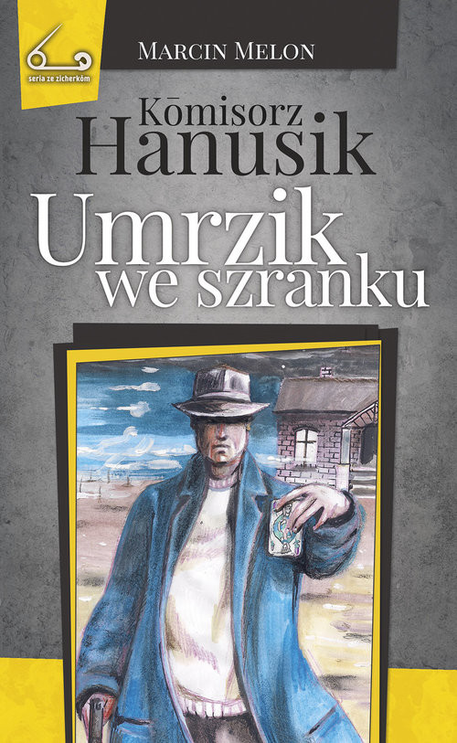 okładka Komisorz Hanusik Umrzik we szranku, Książka   Melon Marcin