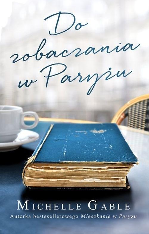 okładka Do zobaczenia w Paryżu, Książka | Gable Michelle