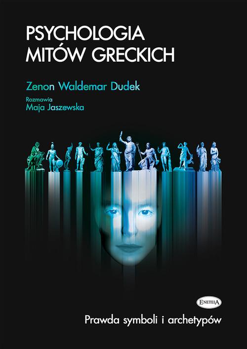okładka Psychologia mitów greckich Prawda symboli i archetypów, Książka | Zenon Waldemar Dudek
