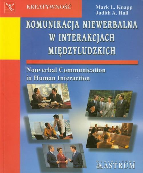 okładka Komunikacja niewerbalna w interakcjach międzyludzkich, Książka | Mark L. Knapp, Judith A. Hall