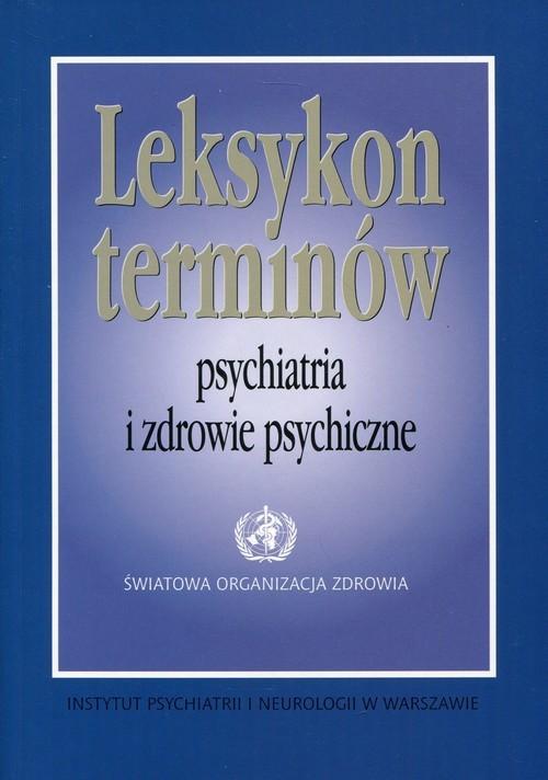 okładka Leksykon terminów Psychiatria i zdrowie psychiczne, Książka |