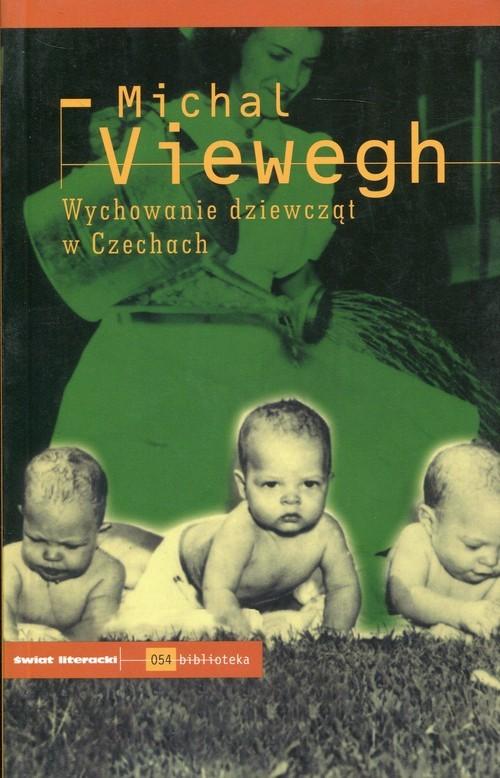 okładka Wychowanie dziewcząt w Czechach, Książka | Michal  Viewegh