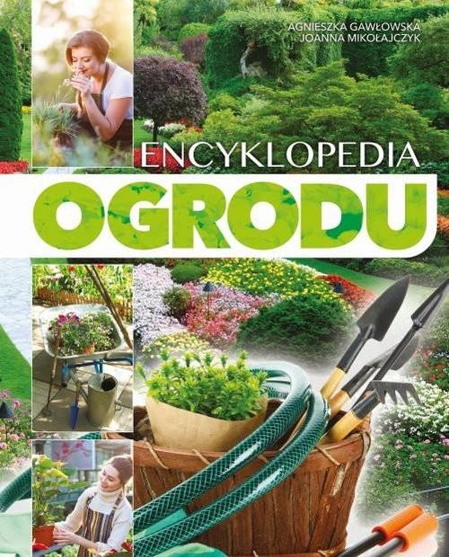 okładka Encyklopedia ogrodu, Książka | Agnieszka Gawłowska, Joanna Mikołajczyk