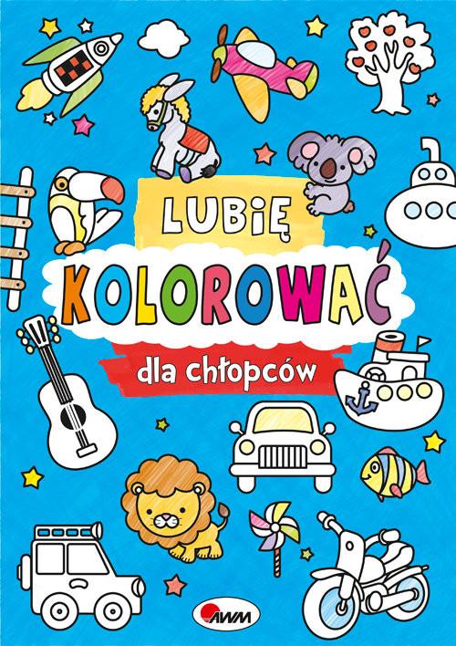 okładka Lubię kolorować dla chłopców, Książka   Kozera Piotr