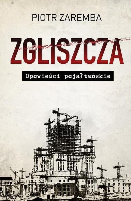 okładka Zgliszcza Opowieści pojałtańskie, Książka | Zaremba Piotr