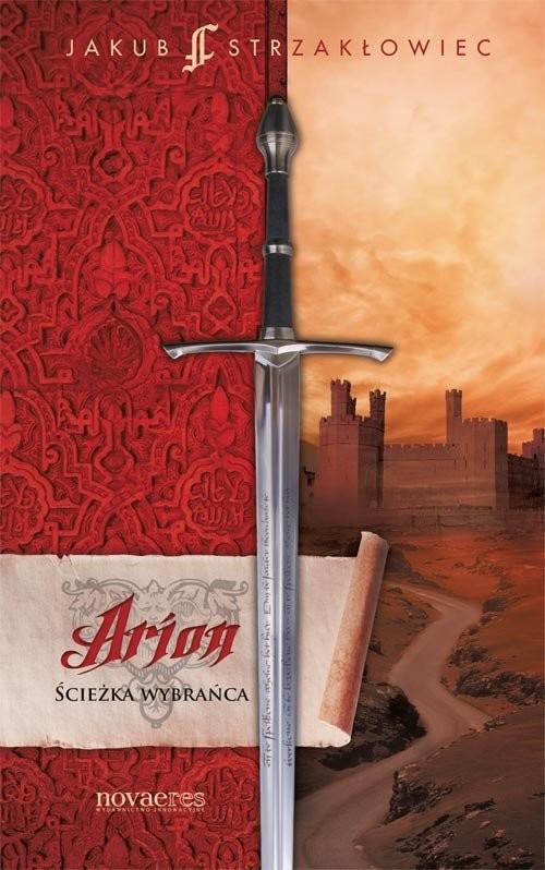 okładka Arion Ścieżka Wybrańca, Książka | Jakub  Strzakłowiec