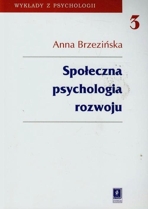 okładka Społeczna psychologia rozwojuksiążka |  | Anna Brzezińska