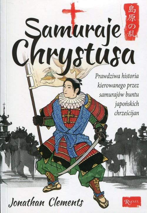 okładka Samuraje Chrystusa, Książka | Clements Jonathan