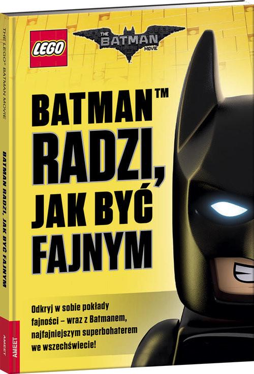 okładka Lego Batman Movie Batman radzi jak być fajnym, Książka |