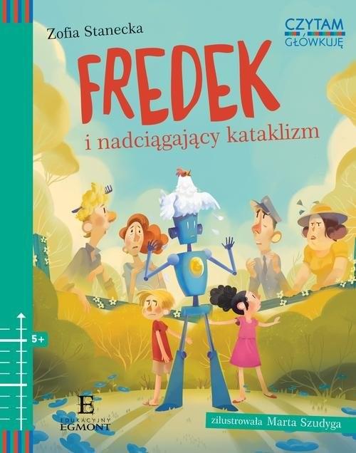 okładka Czytam i główkuję Fredek i nadciągający kataklizm, Książka | Stanecka Zofia