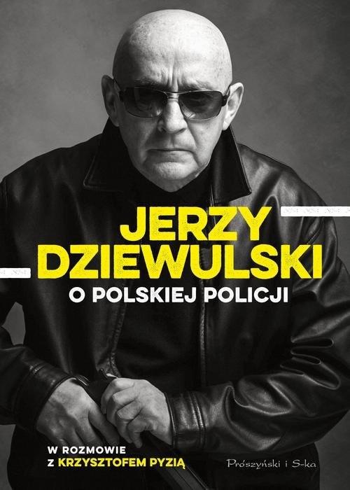 okładka Jerzy Dziewulski o polskiej policji, Książka | Dziewulski Jerzy