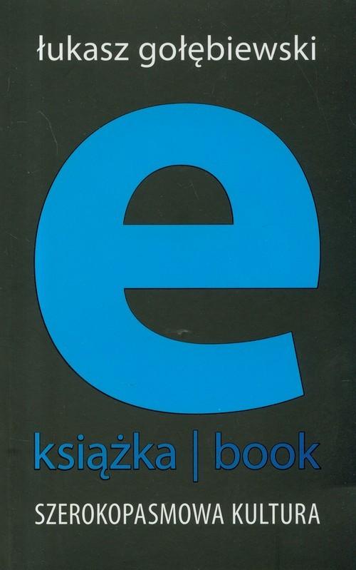 okładka E-książka- book. Szerokopasmowa kultura, Książka | Gołębiewski Łukasz