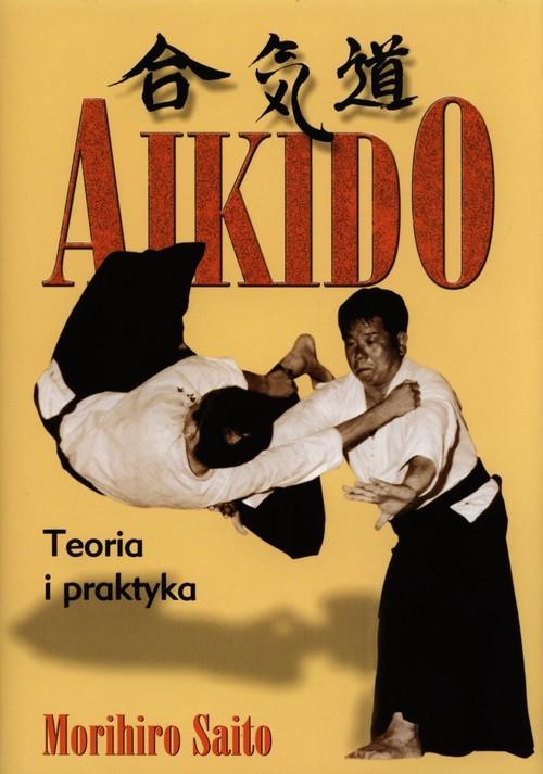 okładka Aikido Teoria i praktykaksiążka |  | Saito Morihiro