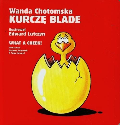 okładka Kurczę blade/ What a cheekksiążka |  | Chotomska Wanda