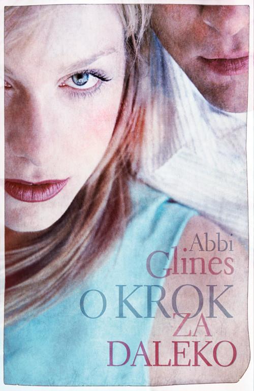 okładka O krok za daleko, Książka | Abbi Glines