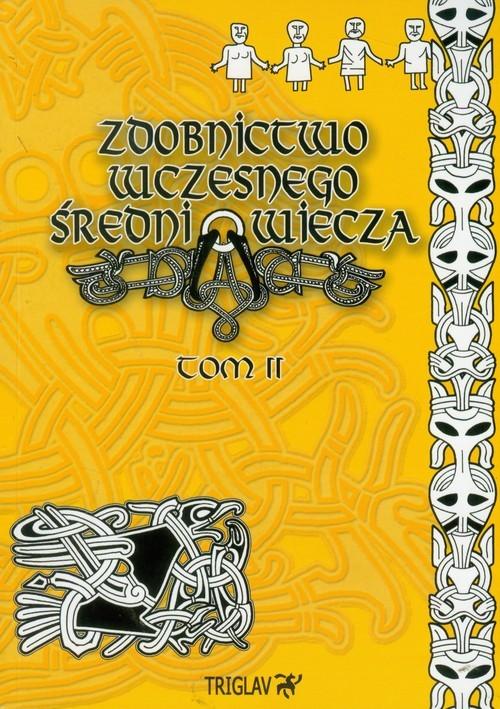 okładka Zdobnictwo wczesnego średniowiecza Tom 2, Książka | Igor Dominik Górewicz
