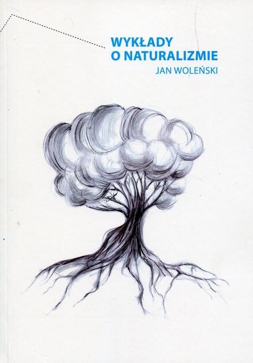 okładka Wykłady o naturalizmie, Książka   Woleński Jan