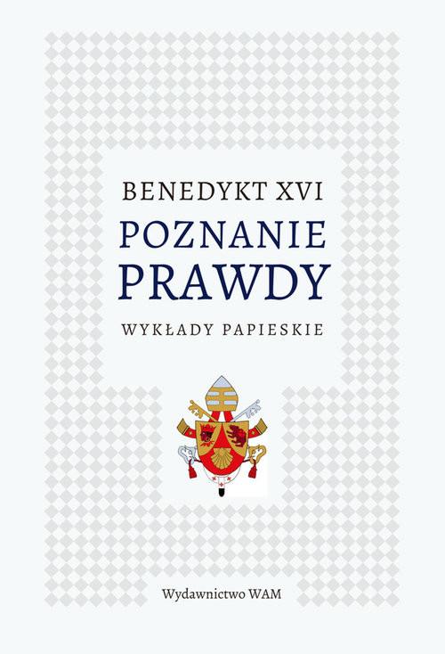 okładka Poznanie prawdy Wykłady papieskie, Książka | Benedykt XVI
