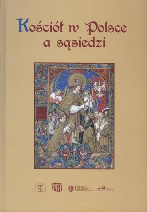okładka Kościół w Polsce a sąsiedzi, Książka |
