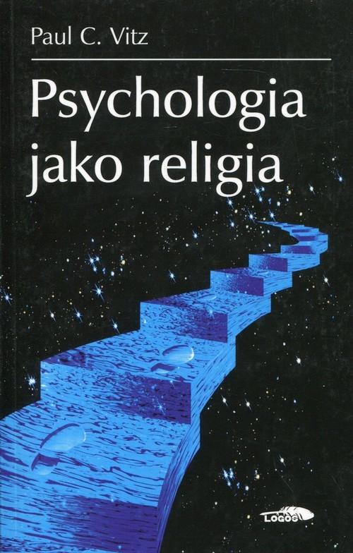 okładka Psychologia jako religia, Książka | Paul C. Vitz