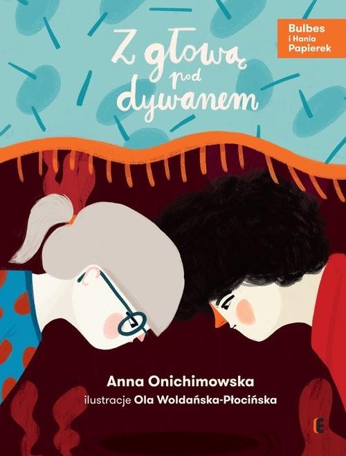 okładka Z głową pod dywanem, Książka | Anna Onichimowska