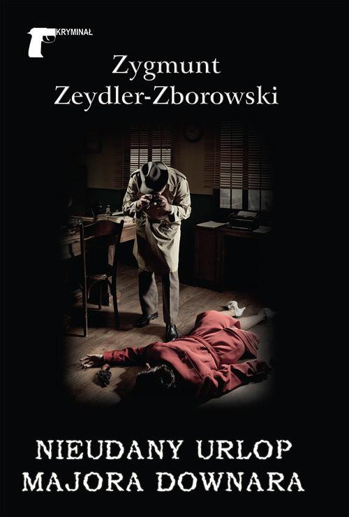 okładka Nieudany urlop majora Downara, Książka | Zygmunt Zeydler-Zborowski